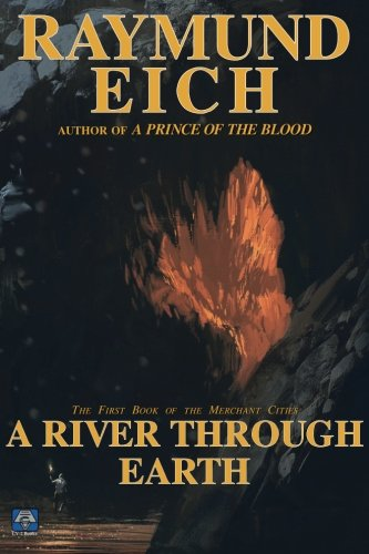 A River Through Earth (The Merchant Cities) (Volume 1)