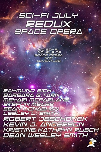Sci-Fi July Redux Space Opera: 10 Novels Of Space Opera And Adventure